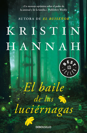 El baile de las luciérnagas / Firefly Lane by Kristin Hannah