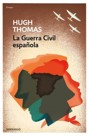 La Guerra Civil española / The Spanish Civil War by Hugh Thomas