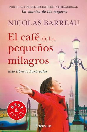 El café de los pequeños milagros / The Cafe of Small Miracles by Nicolas Barreau