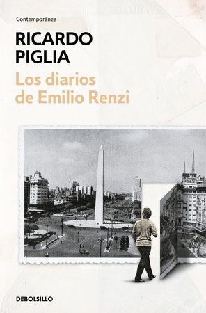 Los diarios de Emilio Renzi / The Diaries of Emilio Renzi by Ricardo Piglia