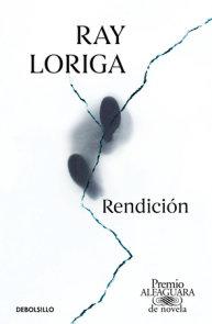 Rendición (Premio Alfaguara 2017) / Surrender