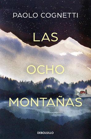 Las ocho montañas / The Eight Mountains by Paolo Cognetti