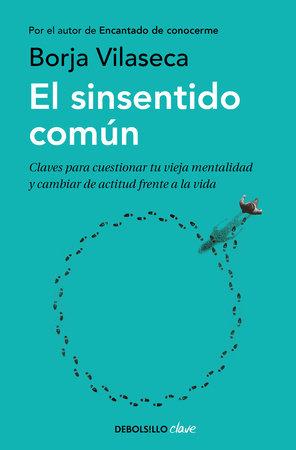El sinsentido común / Uncommon Sense by Borja Vilaseca