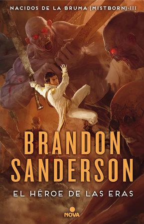 El héroe de las eras / The Hero of Ages by Brandon Sanderson