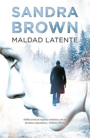 Maldad latente  /  Mean Streak by Sandra Brown