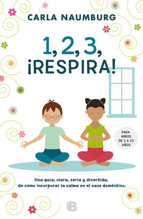 1, 2, 3, respira  /  Ready, Set, Breathe by Carla Naumburg