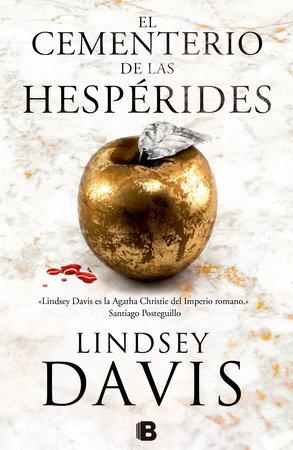 El cementerio de las Hespérides / The Graveyard of the Hesperides by Lindsey Davis