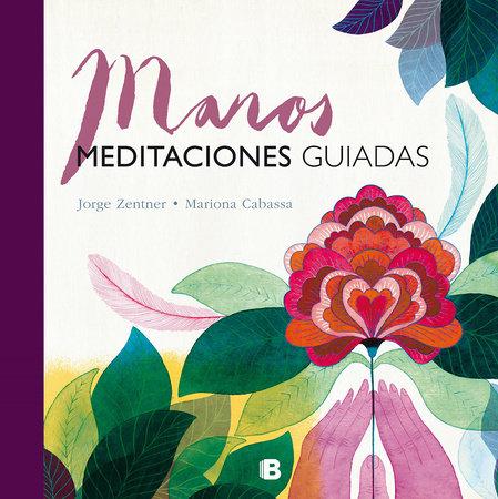 Manos / Hands: Meditaciones Guiadas / Guided Mediations by Jorge Zentner