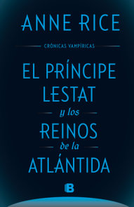 El principe Lestat y los reinos de la Atlantida/ Prince Lestat and the Realms of Atlantis