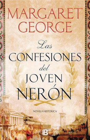 Las confesiones del joven Nerón / The Confessions of Young Nero by Margaret George