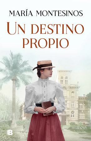 Un destino propio / A Fate One's Own by Maria Montesinos