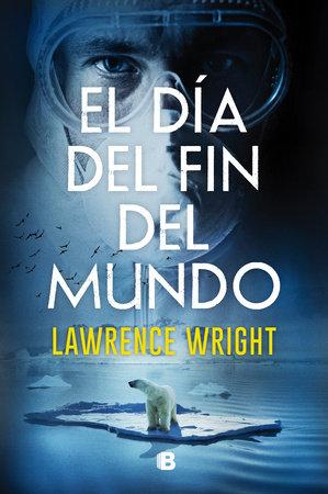 El día del fin del mundo / The End Of October by Lawrence Wright