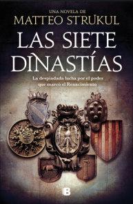 Las siete dinastías / The Seven Dynasties