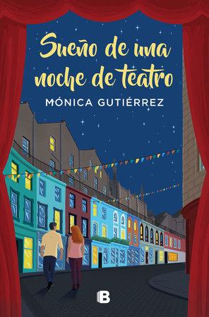 Sueño de una noche de teatro / Dream of a Theater Night by Monica Gutierrez