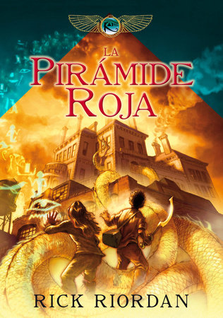 Las crónicas de los Kane, Libro 1: La pirámide roja /The Kane Chronicles, Book One: The Red Pyramid by Rick Riordan