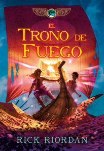 Las crónicas de los Kane, Libro 2: El trono de fuego / The Kane Chronicles Book 2: The Throne of Fire