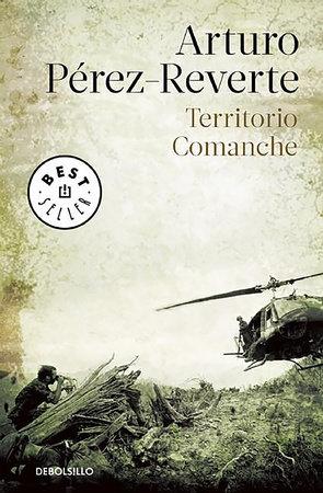 Territorio Comanche / Comanche Territory by Arturo Pérez-Reverte