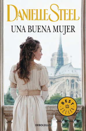 Una buena mujer / A Good Woman by Danielle Steel