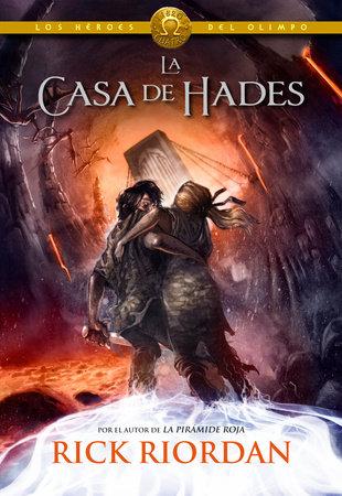 Los Héroes del Olimpo, Libro 4: La casa de Hades / The Heroes of Olympus, Book Four: The House of Hades by Rick Riordan