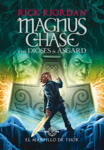 Magnus Chase y los dioses de Asgard: El martillo de Thor / Magnus Chase and the Gods of Asgard, Book 2: The Hammer of Thor