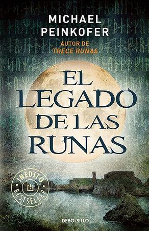 El legado de las runas / The Legacy of the Runes by Michael Peinkofer