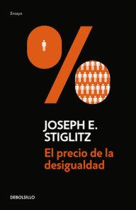 El precio de la desigualdad/The Price of Inequality
