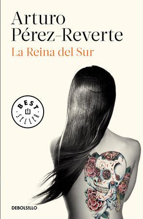 La Reina del Sur / The Queen of the South by Arturo Perez Reverte