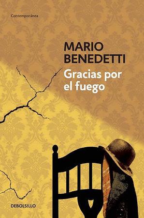 Gracias por el fuego / Thanks for the Fire by Mario Benedetti