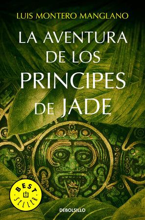 La aventura de los príncipes de Jade / The Adventure of the Princes of Jade by Luis Montero Manglano