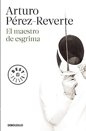 El maestro de esgrima / The Fencing Master by Arturo Pérez-Reverte