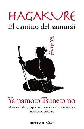 Hagakure. El camino del Samurai  / Hagakure: The Book of the Samurai by Yamamoto Tsunetoo