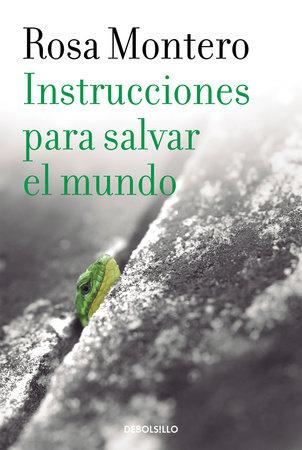 Instrucciones para salvar el mundo / Instructions to Save the World by Rosa Montero