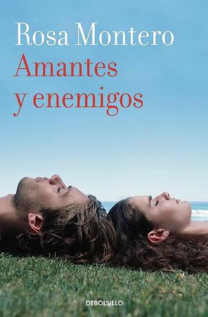 Amantes y enemigos   / Lovers and enemies by Rosa Montero