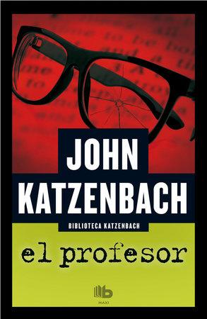 El profesor / What Comes Next by John Katzenbach