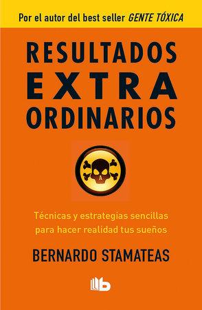 Resultados extraordinarios  /  Extraordinary Results by Bernardo Stamateas
