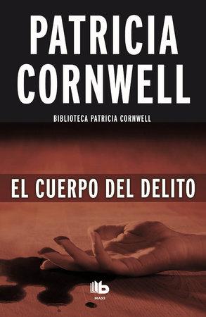 El cuerpo del delito  /  Body of Evidence by Patricia Cornwell