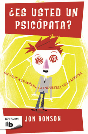 Es usted un psicopata?  /  The Psychopath Test by Jon Ronson