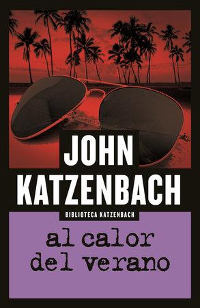 Al calor del verano/ In the Heat of the Summer by John Katzenbach