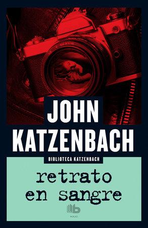 Retrato en sangre  /  The Traveler by John Katzenbach