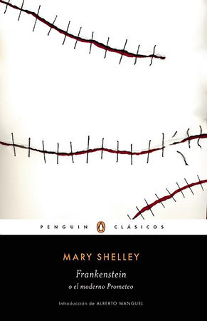 Frankenstein o el moderno Prometeo / Frankenstein by Mary Shelley
