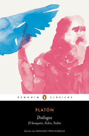 Diálogos. Banquete, Fedro, Fedón / Dialogues: Symposium, Phaedo, Phaedrus by Platon
