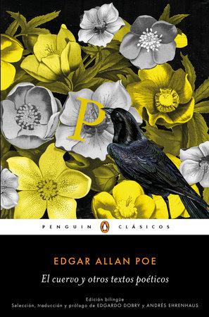 El cuervo y otros textos poéticos (edición bilingüe) by Edgar Allan Poe