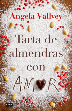 Tarta de Almendras con amor / Almond Cake With Love by Angela Vallvey