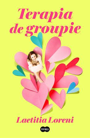Terapia de groupie / Groupie Therapy by Laetitia Loreni