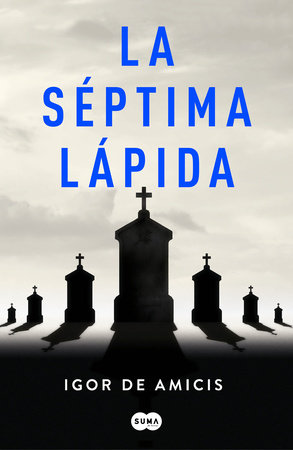 La séptima lápida / The Seventh Headstone by Igor De Amicis
