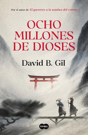 Ocho millones de dioses / Eight Million Gods by David B. Gil