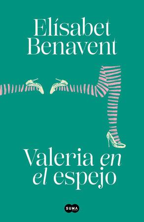 Valeria en el espejo / Valeria in the Mirror by Elisabet Benavent