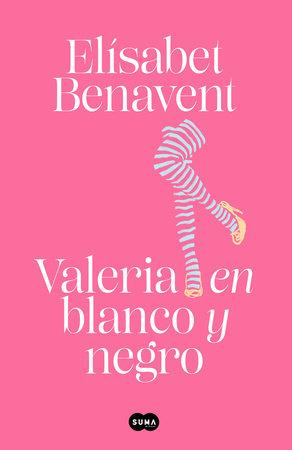 Valeria en blanco y negro / Valeria in Black and White by Elísabet Benavent