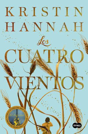 Los cuatro vientos / The Four Winds by Kristin Hannah