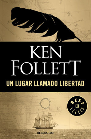 Un lugar llamado libertad / A Place Called Freedom by Ken Follett